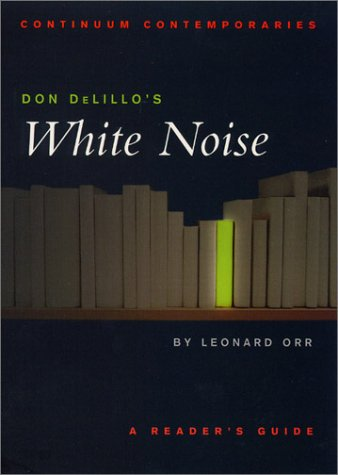white noise don delillo essays Discuss how the novel (white noise, by don delillo) is a critique of modernist ideals this paper must have a thesis, opening and concluding paragraphs and at least 3.